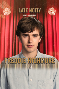 Late Motiv. T4.  Episodio 104: Freddie Highmore