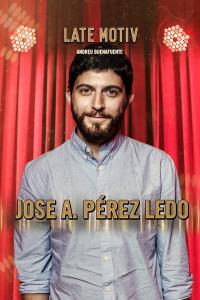 Late Motiv. T4.  Episodio 108: José Pérez Ledo