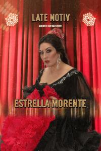 Late Motiv. T4.  Episodio 120: Estrella Morente