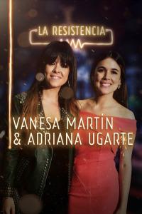 La Resistencia. T2.  Episodio 124: Vanesa Martín y Adriana Ugarte
