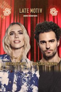 Late Motiv. T4.  Episodio 127: Brisa Fenoy y Gonzaga Manso