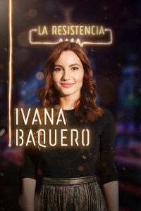 La Resistencia. T2.  Episodio 132: Ivana Baquero