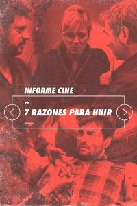 Informe Cine. T4.  Episodio 56: 7 razones para huir