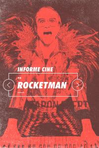 Informe Cine. T4.  Episodio 76: Roketman
