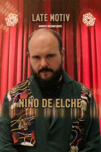 Late Motiv. T4.  Episodio 134: Niño de Elche