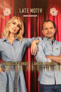 Late Motiv. T4.  Episodio 136: Ángel Martín y Patricia Conde