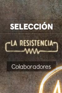 La Resistencia: Selección.  Episodio 40: Antonio Resines - Resines777 -29.05.19