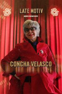 Late Motiv. T4.  Episodio 137: Concha Velasco