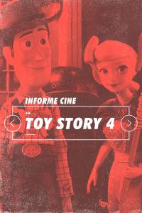 Informe Cine. T4.  Episodio 83: Toy Story 4