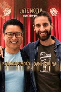 Late Motiv. T4.  Episodio 153: Dani Rovira y Ryo Matsumoto