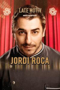 Late Motiv. T5.  Episodio 2: Jordi Roca