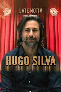 Late Motiv. T5.  Episodio 8: Hugo Silva