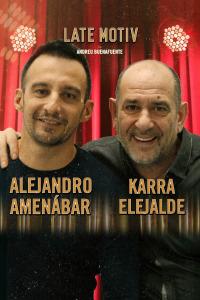 Late Motiv. T5.  Episodio 10: Alejandro Amenábar y Karra Elejalde