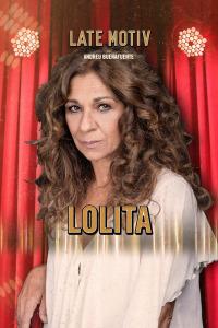 Late Motiv. T5.  Episodio 17: Lolita