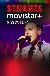 Sesiones Movistar+. T2.  Episodio 2: Miss Caffeína