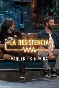 La Resistencia: Selección.  Episodio 120: J.J. Vaquero y Dani Rovira -