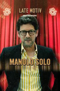 Late Motiv. T5.  Episodio 27: Manolo Solo / Maruja Torres