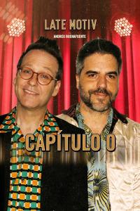 Late Motiv. T5.  Episodio 31: Joaquín Reyes y Ernesto Sevilla