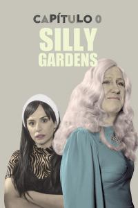 Capítulo 0. T2.  Episodio 2: Silly Gardens