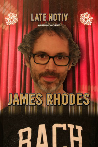 Late Motiv. T5.  Episodio 34: James Rhodes