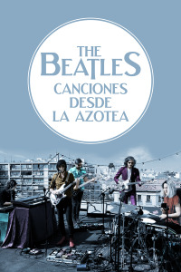 Canciones desde la azotea. T1.  Episodio 1: The Beatles