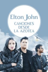 Canciones desde la azotea. T1.  Episodio 2: Elton John