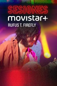 Sesiones Movistar+. T2.  Episodio 7: Rufus T. Firefly