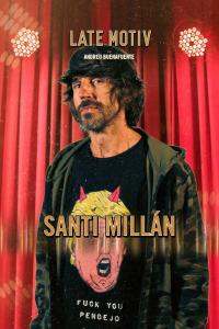 Late Motiv. T5.  Episodio 41: Santi Millán