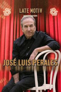 Late Motiv. T5.  Episodio 54: José Luis Perales