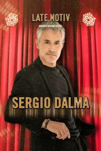 Late Motiv. T5.  Episodio 56: Sergio Dalma