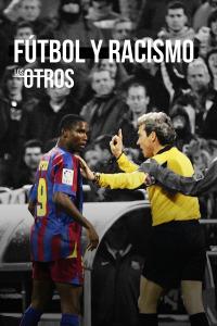 Los Otros. T3. Fútbol y racismo (Selección)