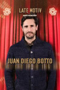 Late Motiv. T5.  Episodio 65: Juan Diego Botto