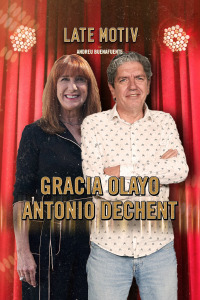 Late Motiv. T5.  Episodio 79: Gracia Olayo y Antonio Dechent