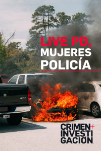 Live pd: mujeres policías. T1. Live pd: mujeres policías
