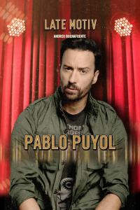 Late Motiv. T5.  Episodio 87: Pablo Puyol