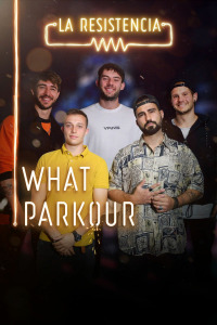 La Resistencia. T3.  Episodio 88: What Parkour