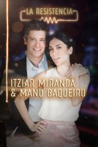 La Resistencia. T3.  Episodio 98: Itziar Miranda y Manu Baqueiro