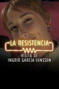 La Resistencia: Selección.  Episodio 283: Ingrid Garcia Jonsson - Entrevista - 23.03.20