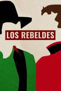 Los Rebeldes. T2020. Los Rebeldes
