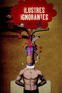 Ilustres ignorantes. T7. Ilustres ignorantes