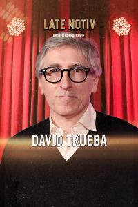 Late Motiv. T6.  Episodio 3: David Trueba