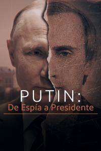 Putin: de espía a presidente. T1. Putin: de espía a presidente
