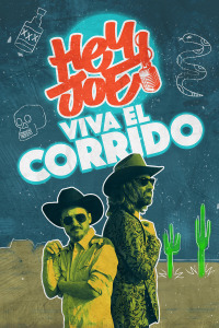 Hey Joe. T1.  Episodio 3: Viva el Corrido