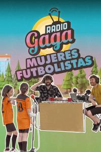 Radio Gaga. T5.  Episodio 8: Mujeres futbolistas
