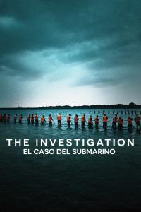The Investigation (El caso del submarino). T1. The Investigation (El caso del submarino)