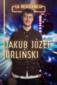 La Resistencia. T4.  Episodio 62: Jakub Józef Orlinski