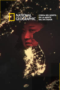Corea del Norte: En la mente del dictador. T1. Corea del Norte: En la mente del dictador