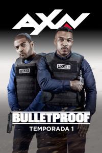 Bulletproof. T1. Bulletproof