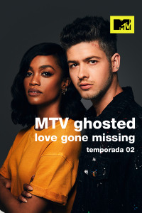 MTV Ghosted: Love Gone Missing. T2. MTV Ghosted: Love Gone Missing