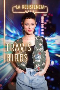 La Resistencia. T4.  Episodio 97: Travis Birds